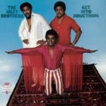 Isley Brothers - Get Into Something