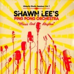 Shawn Lee's Ping Pong Orchestra - Music And Rhythm