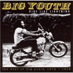 Big Youth - Ride Like Lightning: Best Of 1972-1976
