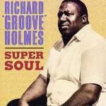 Richard Groove Holmes - Super Soul