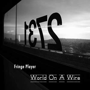 Fringe Player - World On A Wire