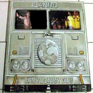 Juanito - Babylon By Dub