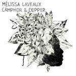 Melissa Laveaux - Camphor and copper