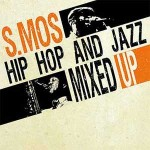 SMOS - Hip Hop and Jazz Mixed Up