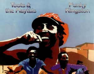 Toots and the Maytals - Funky Kingston