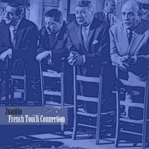 Juanito - French Touch Connection
