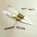 random recipe - fold it mold it
