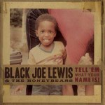 Black-joe-lewis-Tell-em-what-your-name-is