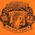 Lindigo-Maloya-Power
