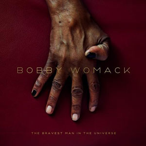 bobby-womack---the-bravest-man-in-the-universe
