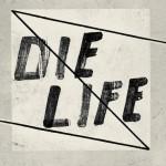 die_life