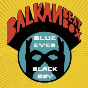 Balkan Beat Box Blue Eyed Black Boy