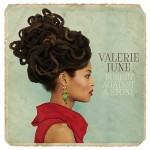 Valerie June - Pushin Against A Stone