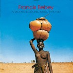 Francis Bebey - African Electrronic Music 1975 1982