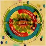 Sonzeira - Brasil Bam Bam Bam