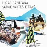 Lucas Santtana - Sobre Noites E Dias