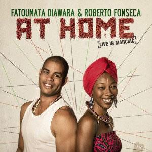 Fatoumata Diawara and Roberto Fonseca - At Home