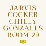 Jarvis Cocker Chilly Gonzales - Room 29
