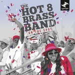 The Hot 8 Brass Band - On The Spot