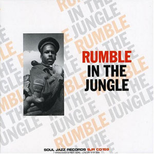 Soul Jazz Records presents Rumble In The Jungle