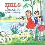 eels-daisies_of_the_galaxy