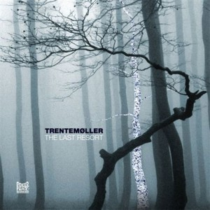Trentemoller The Last Resort