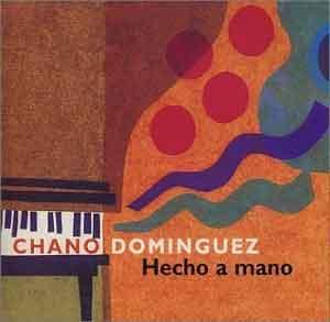 Chano Dominguez - Hecho a mano