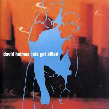 David Holmes - Let's Get Killed