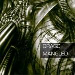 Drago - Mangled