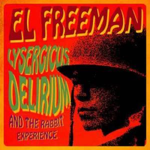 El Freeman - Lysergicus Delirium