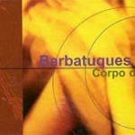 Barbatuques - Corpo Do Som