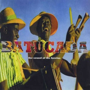 Batucada - The Sound Of The Favelas