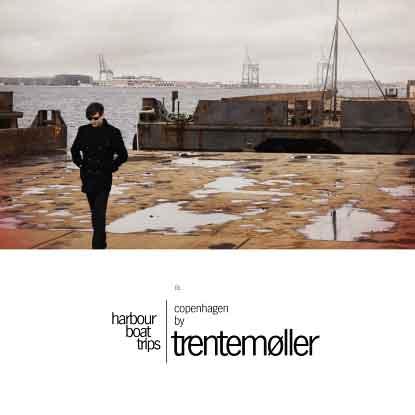 Trentemoller - Harbour Boat Trips