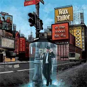 Wax Tailor-In the mood for life