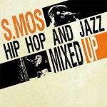 SMOS - Hip Hop and Jazz Mixed Up