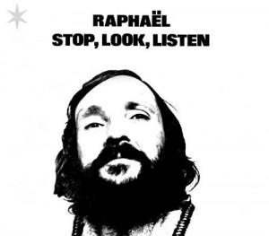Raphael - Stop Look Listen