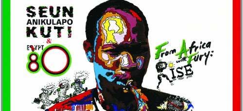 Seun Anikulapo Kuti - From Africa With Fury Rise