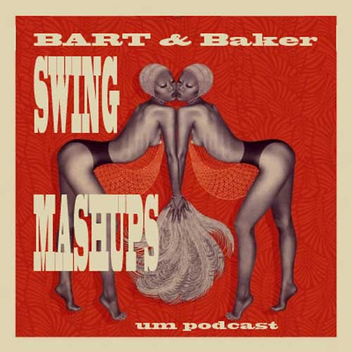 Bart and Baker - Swing Mashups