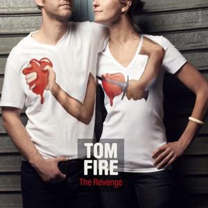 Tom Fire - Revenge