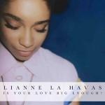 Lianne La Havas - Is Your Love Big Enough
