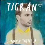 Tigran - Shadow Theater