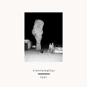 Trentemoller - Lost