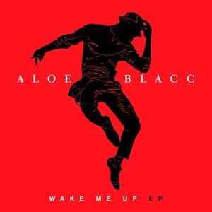 Aloe Blacc - Wake Me Up EP
