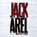 Jack Arel - Originals and Remixes