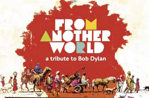 From Another World - A Tribute to Bob Dylan