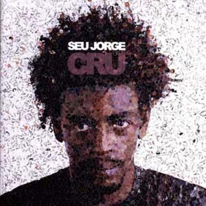 Seu Jorge - Cru