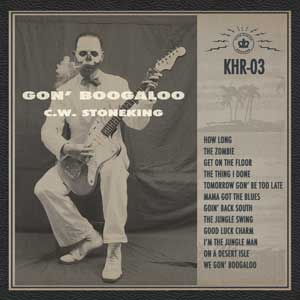 CW Stoneking - Gon Boogaloo