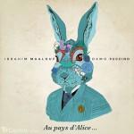 Ibrahim Maalouf Oxmo Puccino - Au Pays d'Alice