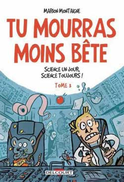 Tu Mourras Moins Bete - tome3