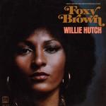 Willie Hutch - Foxy Brown